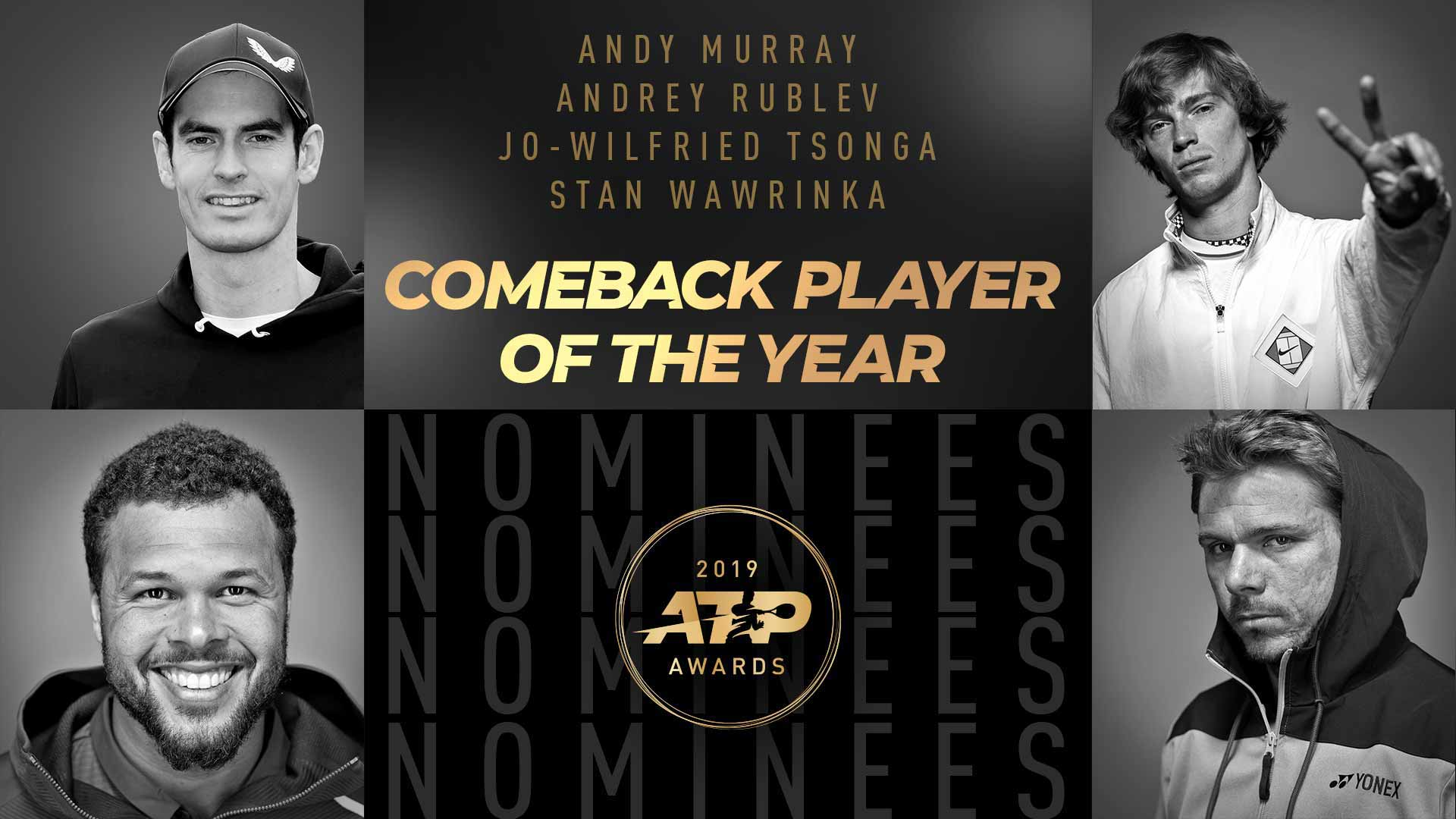 Andy Murray, Andrey Rublev, Jo-Wilfried Tsonga and Stan Wawrinka have been nominated for Comeback Player of the Year in the 2019 ATP Awards.
